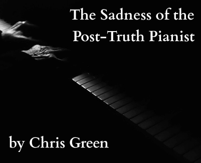 thesadnessoftheposttruthpianist